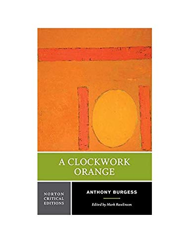 9780393928099: A Clockwork Orange: Authoritative Text Backgrounds and Contexts Criticism