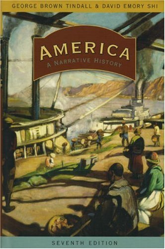 America: A Narrative History, Seventh Edition (Single-Volume: George Tindall, David