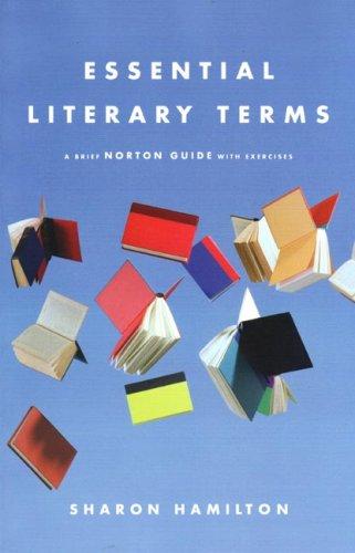 Essential Literary Terms: A Brief Norton Guide: Sharon Hamilton