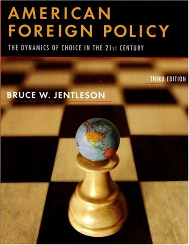 9780393928594: American Foreign Policy: The Dynamics of Choice in the 21st Century (Third Edition)