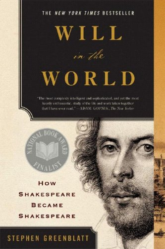 Will in the World: How Shakespeare Became: Stephen Greenblatt