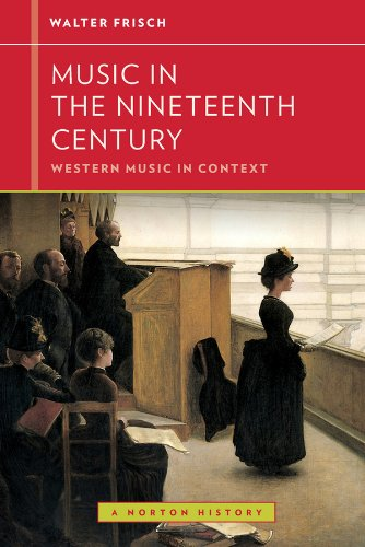 9780393929195: Music in the Nineteenth Century (Western Music in Context: A Norton History)