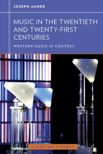 9780393929201: Music in the Twentieth and Twenty-First Centuries (Western Music in Context: a Norton History)