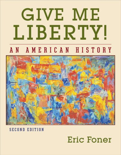 Give Me Liberty! Vol. 1 : An American History by Eric Foner (2013, Paperback,...