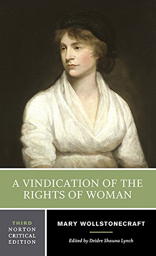 9780393929744: A Vindication of the Rights of Woman: An Authoritative Text Backgrounds and Contexts Criticism (Norton Critical Editions)