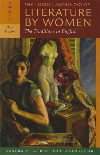 The Norton Anthology of Literature by Women: The Traditions in English (Third Edition)  (Vol. 2): ...