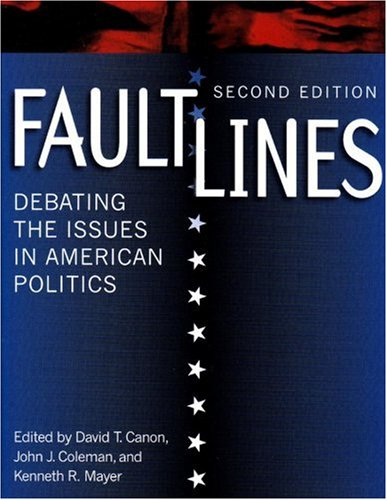 Faultlines: Debating the Issues in American Politics,: David T. Canon,