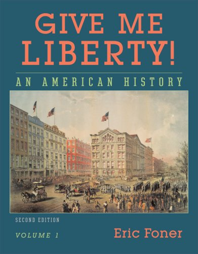 9780393930276: Give Me Liberty! An American History, Vol. 1: To 1877
