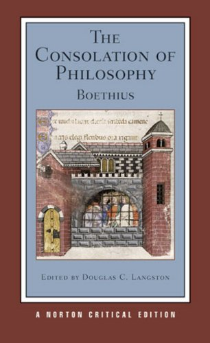The Consolation of Philosophy: Authoritative Text, Contexts, Criticism (Norton Critical Editions): ...