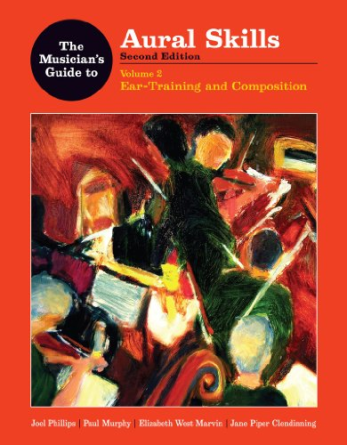 9780393930955: The Musician's Guide to Aural Skills: Ear Training and Composition (Second Edition) (Vol. 2) (The Musician's Guide Series)