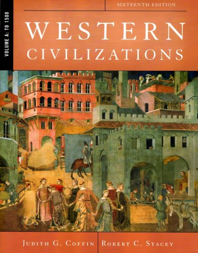 Western Civilizations: Their History & Their Culture: Judith G. Coffin,