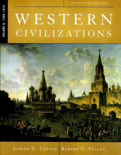 9780393931013: Western Civilizations: Their History & Their Culture (Sixteenth Edition) (Vol. Volume B: 1300-1815)