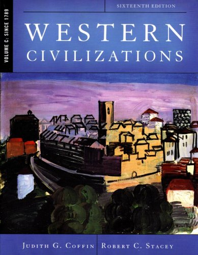 9780393931020: Western Civilizations: Their History & Their Culture (Sixteenth Edition) (Vol. Volume C: Since 1789)