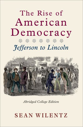 9780393931112: The Rise of American Democracy: Jefferson to Lincoln (Abridged College Edition)