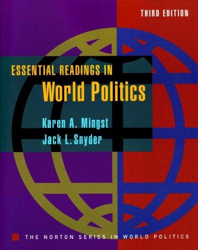 Essential Readings in World Politics (Third Edition): Mingst, Karen A.
