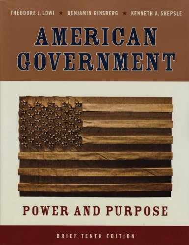 9780393931211: American Government: Power and Purpose, Tenth Brief Edition
