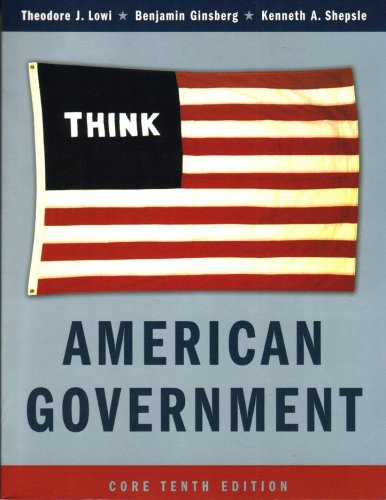 9780393931235: American Government: Power and Purpose, Core Tenth Edition