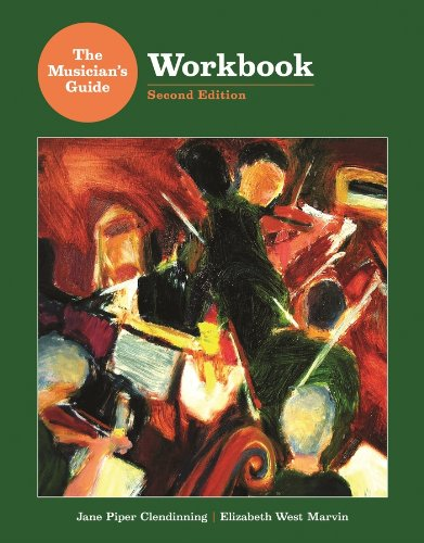The Musician's Guide Workbook (Second Edition): Clendinning, Jane Piper,