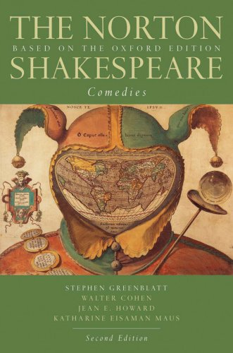 The Norton Shakespeare: Comedies: Based on the: Greenblatt, Stephen J.,