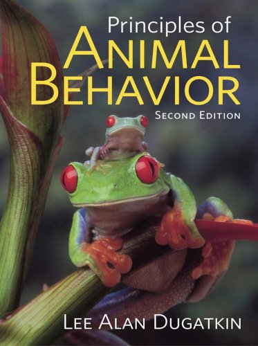 Principles of Animal Behavior: Lee Alan Dugatkin