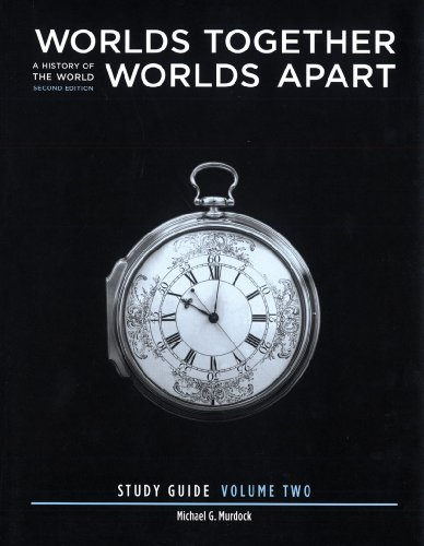 9780393932072: Study Guide: for Worlds Together, Worlds Apart: A History of the World from the Beginnings of Humankind to the Present, Second Edition (Vol. 2: The Mongol Empire to the Present)