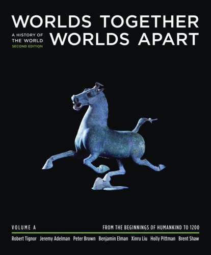 9780393932089: Worlds Together, Worlds Apart: A History of the World from the Beginnings of Humankind to the Present (Second Edition) (Vol. A: Beginnings to 1200)