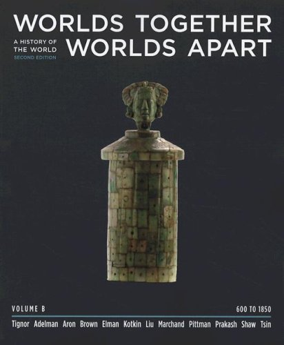 9780393932096: Worlds Together, Worlds Apart: Volume B: A History of the World: 600 to 1850 (Chapters 9-15)