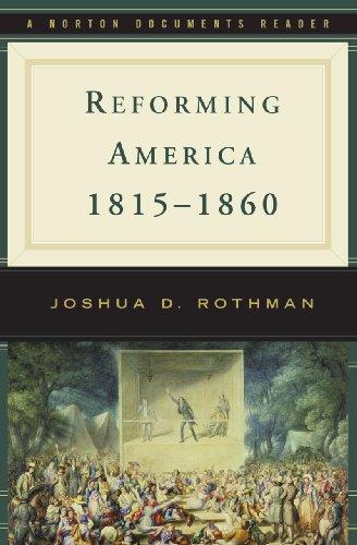 9780393932263: Reforming America, 1815-1860 (Norton Documents Reader)