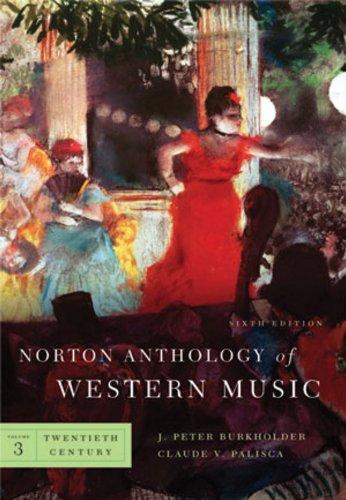 9780393932409: Norton Anthology of Western Music (Sixth Edition) (Vol. 3: Twentieth Century)
