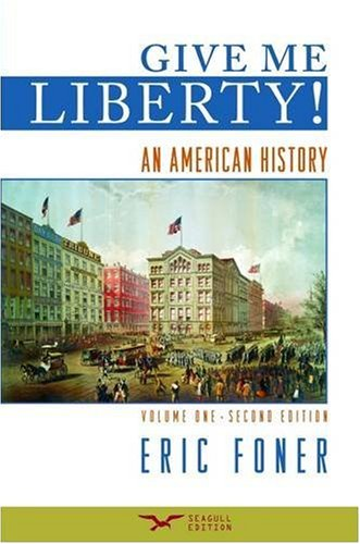 9780393932553: Give Me Liberty!: An American History, Second Seagull Edition, Volume 1