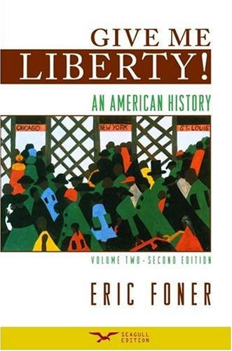 9780393932560: Give Me Liberty! An American History, Volume 2: From 1865, Second Edition