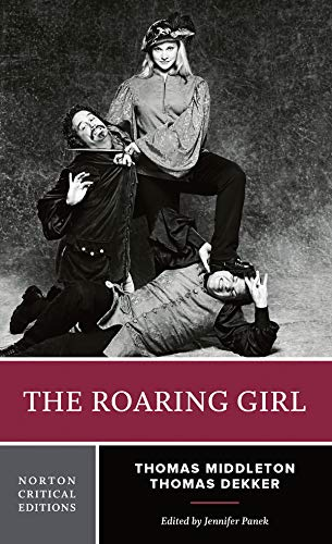9780393932775: The Roaring Girl (Norton Critical Editions)