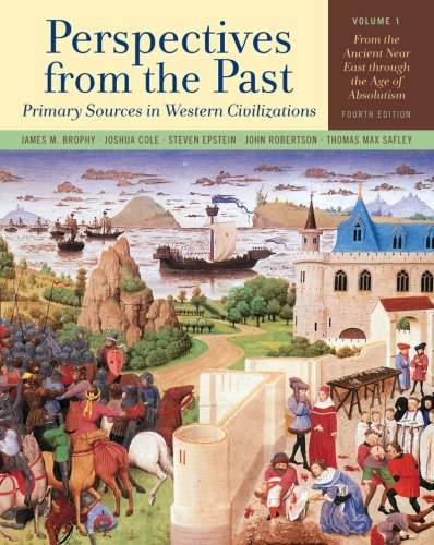 9780393932874: Perspectives from the Past: Primary Sources in Western Civilizations: From the Ancient Near East through the Age of Absolutism (Fourth Edition) (Vol. 1)