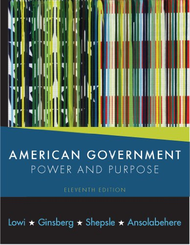 9780393932980: American Government: Power and Purpose (Eleventh Edition (with policy chapters))