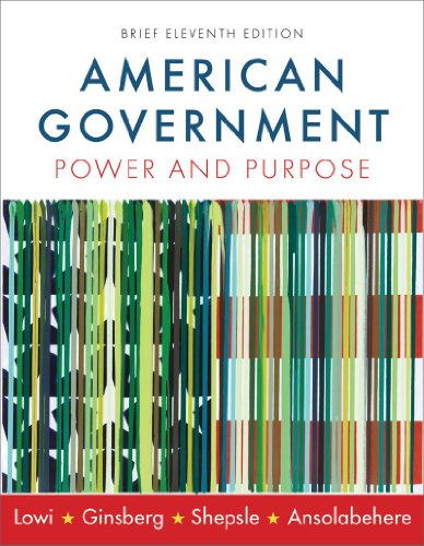9780393932997: American Government: Power and Purpose (Brief Eleventh Edition)
