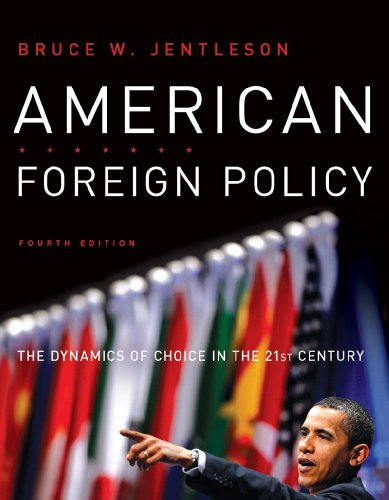 9780393933574: American Foreign Policy: The Dynamics of Choice in the 21st Century (Fourth Edition)