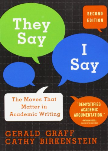 They Say, I Say: The Moves That: Graff, Gerald; Birkenstein,