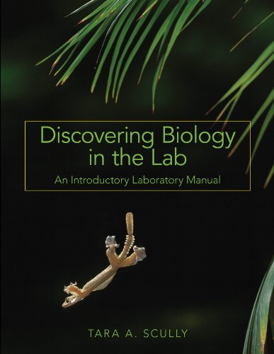 Discovering Biology in the Lab: An Introductory: Tara A. Scully