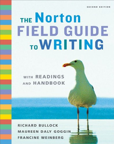 The Norton Field Guide to Writing with: Richard Bullock; Francine