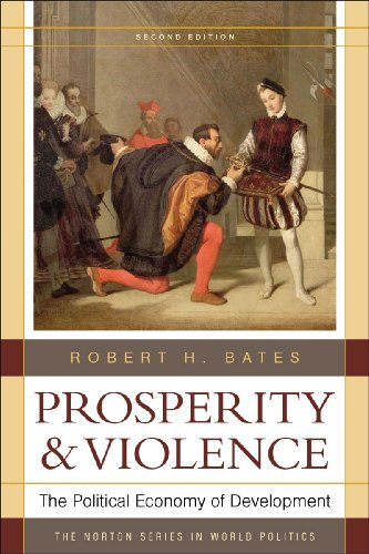 9780393933833: Prosperity and Violence: The Political Economy of Development (The Norton Series in World Politics)