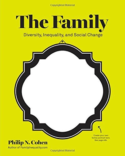 9780393933956: The Family: Diversity, Inequality, and Social Change