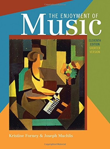 9780393934151: The Enjoyment of Music: An Introduction to Perceptive Listening, Shorter Version