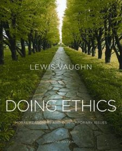 9780393934281: Doing Ethics: Moral Reasoning and Contemporary Issues (Second Edition)
