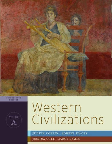 Western Civilizations - Chapter 1-12 Vol. A: Judith Coffin; Robert