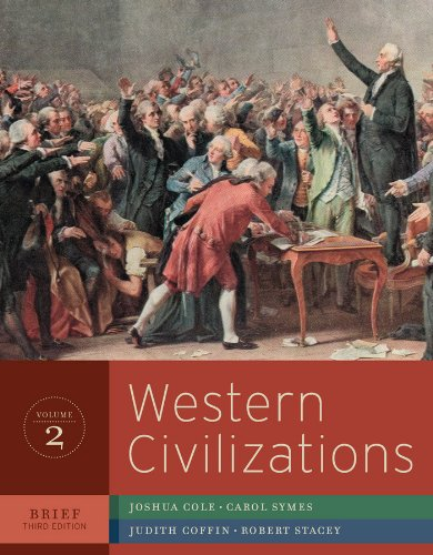 Western Civilizations: Their History and Their Culture: Cole, Joshua, Symes,