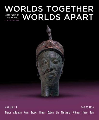 9780393934960: Worlds Together, Worlds Apart: A History of the World: 600 to 1850 (Third Edition) (Vol. B)