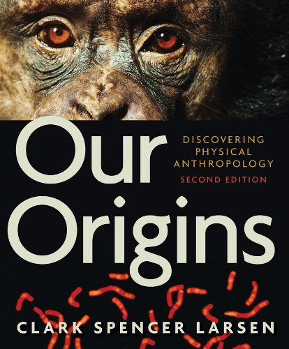 9780393934984: Our Origins: Discovering Physical Anthropology (Second Edition)