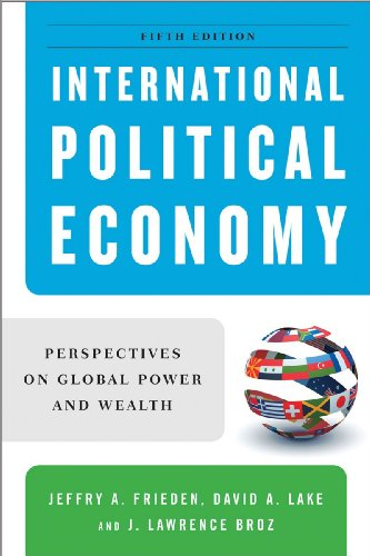 International Political Economy: Perspectives on Global Power: Jeffry A. Frieden,