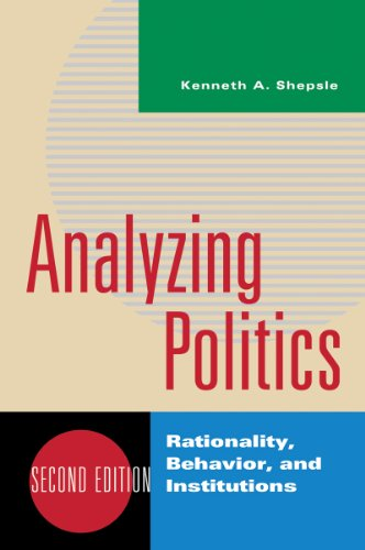 9780393935073: Analyzing Politics: Rationality, Behavior and Instititutions, 2nd Edition (New Institutionalism in American Politics)