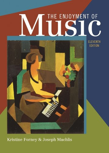 9780393935202: The Enjoyment of Music: An Introduction to Perceptive Listening (Eleventh Edition)